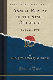 Annual Report of the State Geologist, Survey New Jersey Geological