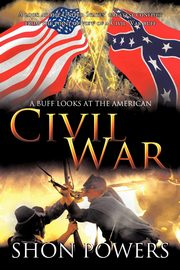 A Buff Looks at the American Civil War, Powers Shon