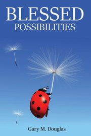 Blessed Possibilities, Douglas Gary  M.