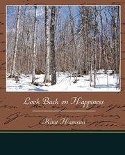 Look Back on Happiness, Hamsun Knut