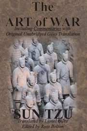 The Art of War (Including Commentaries with Original Unabridged Giles Translation), Tzu Sun