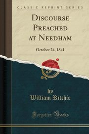 Discourse Preached at Needham, Ritchie William