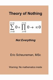Theory of Nothing, Scheuneman Eric