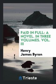 Paid in full, Byron Henry James