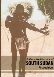 A Concise History of South Sudan,