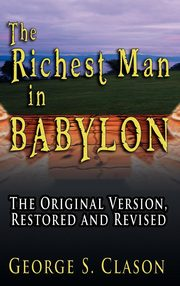 The Richest Man in Babylon, Clason George Samuel