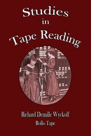 ksiazka tytuł: Studies in Tape Reading autor: Wyckoff Richard Demille