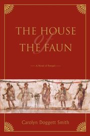 The House of the Faun, Smith Carolyn Doggett