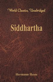 Siddhartha  (World Classics, Unabridged), Hesse Hermann