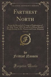 Farthest North, Vol. 1 of 2, Nansen Fridtjof