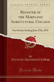 Register of the Maryland Agricultural College, College Maryland Agricultural