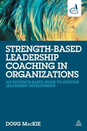 ksiazka tytuł: Strength-Based Leadership Coaching in Organizations autor: MacKie Doug