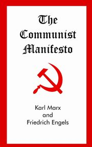 The Communist Manifesto, Marx Karl