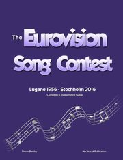 The Complete & Independent Guide to the Eurovision Song Contest 2016, Barclay Simon