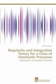 Regularity and Integration Theory for a Class of Stochastic Processes, Sperlich Stefan