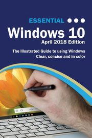 Essential Windows 10 April 2018 Edition, Wilson Kevin