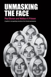 Unmasking the Face, Ekman Paul