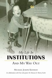 My Life in Institutions and My Way Out, Kennedy Michael Joseph