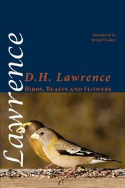 Birds, Beasts and Flowers, Lawrence D. H.