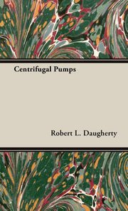 ksiazka tytuł: Centrifugal Pumps autor: Daugherty Robert L.