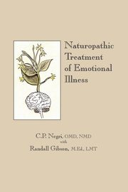 Naturopathic Treatment of Emotional Illness, Negri OMD NMD C. P.