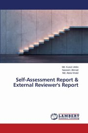 Self-Assessment Report & External Reviewer's Report, Uddin Md. Kutub