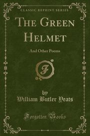 The Green Helmet, Yeats William Butler
