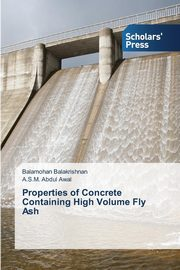 ksiazka tytuł: Properties of Concrete Containing High Volume Fly Ash autor: Balakrishnan Balamohan