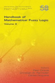 Handbook of Mathematical Fuzzy Logic, Volume 3,