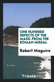 ksiazka tytuł: One hundred defects of the Mass autor: Maguire Robert