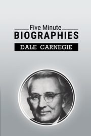 Five Minute Biographies, Carnegie Dale