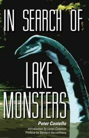 IN SEARCH OF LAKE MONSTERS, Costello Peter