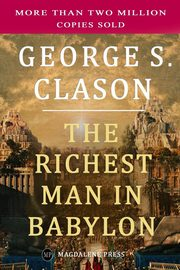 The Richest Man in Babylon, Clason George S.