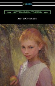 Anne of Green Gables, Montgomery Lucy M.