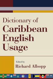Dictionary of Caribbean English Usage,