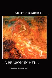 A Season in Hell, Rimbaud Arthur