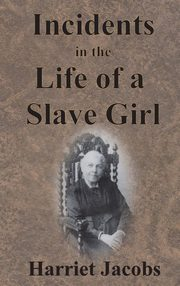 Incidents in the Life of a Slave Girl, Jacobs Harriet
