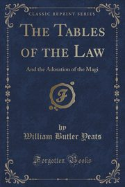 The Tables of the Law, Yeats William Butler