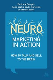 Neuromarketing in Action, Georges Patrick