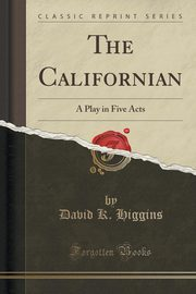 The Californian, Higgins David K.