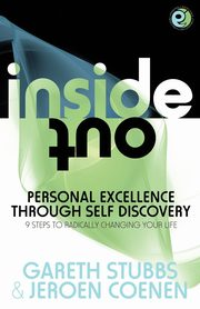 Inside Out - Personal Excellence Through Self Discovey - 9 Steps to Radically Change Your Life Using Nlp, Personal Development, Philosophy and Action, Stubbs Gareth
