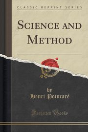Science and Method (Classic Reprint), Poincaré Henri