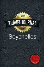ksiazka tytuł: Travel Journal Seychelles autor: Journal Good