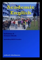 Academic English Course Book, Chalmers Robert