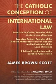 The Catholic Conception of International Law, Scott James Brown
