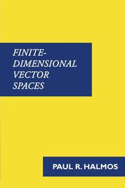 Finite-Dimensional Vector Spaces, Halmos Paul