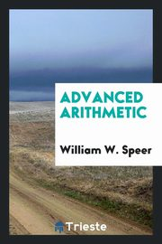 Advanced arithmetic, Speer William W.