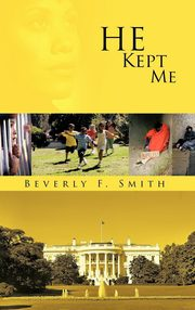 He Kept Me, Smith Beverly F.