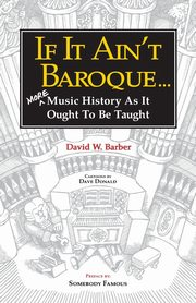 If It Ain't Baroque, Barber David W.