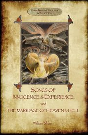 Songs of Innocence & Experience; plus The Marriage of Heaven & Hell. With 50 original colour illustrations. (Aziloth Books), Blake William